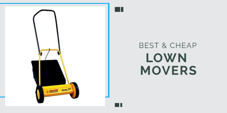 Top 5 & Best Cheapest Lawn Mowers & Reviews